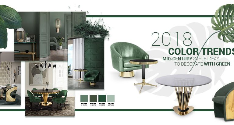 2018 Color Trends: Rocking a Green Decor in Your Mid-Century Home color trends 2018 Color Trends: Rocking a Green Decor in Your Mid-Century Home moodboard landscape 768x410