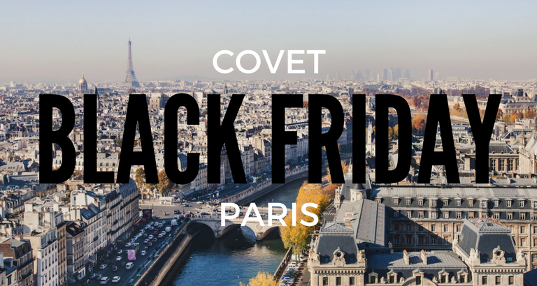 Black Friday Shopping Takes Over Paris! Covet Paris is the First Stop_1