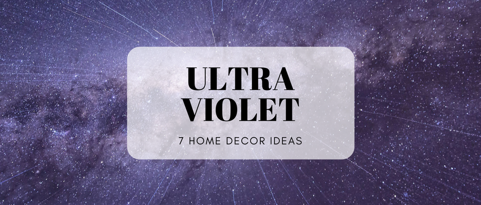 7 Essential Ways to Make Ultra Violet the Star of Your Home Decor
