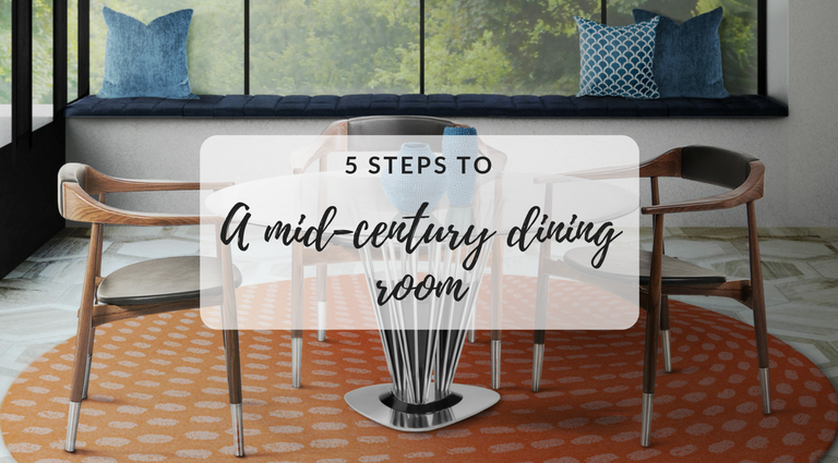 Get a Mid-Century Dining Room with These 5 Easy Steps_feat mid-century dining room Get a Mid-Century Dining Room with These 5 Easy Steps Get a Mid Century Dining Room with These 5 Easy Steps feat 768x425