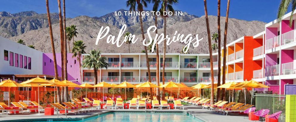 10 Things to Do in Palm Springs That Will Make Great Insta Stories_feat