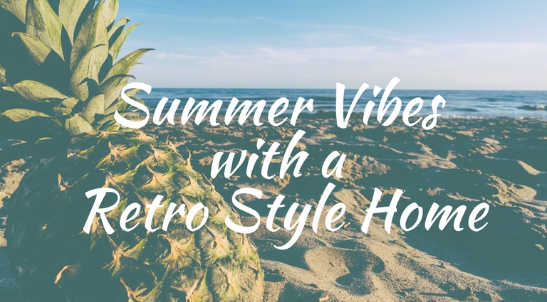 Get Those Summer Vibes With A Retro Style Home retro style Get Those Summer Vibes With A Retro Style To Your Home Get Those Summer Vibes With A Retro Style Home 768x425
