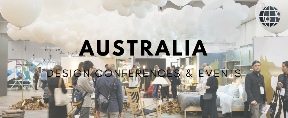Australia- 8 Design Conferences and Exhibitions You Can't Miss in 2018_1 design conferences Australia: 8 Design Conferences and Exhibitions You Can't Miss in 2018 Australia 8 Design Conferences and Exhibitions You Cant Miss in 2018 feat 994x410