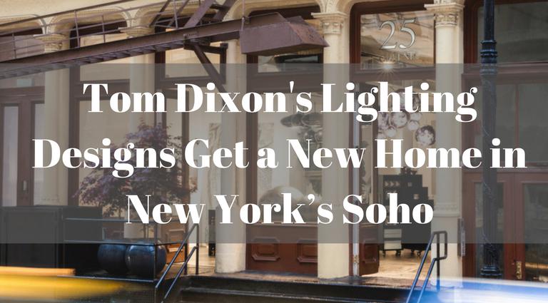 Tom Dixon's Lighting Designs Get a New Home in New York's Soho