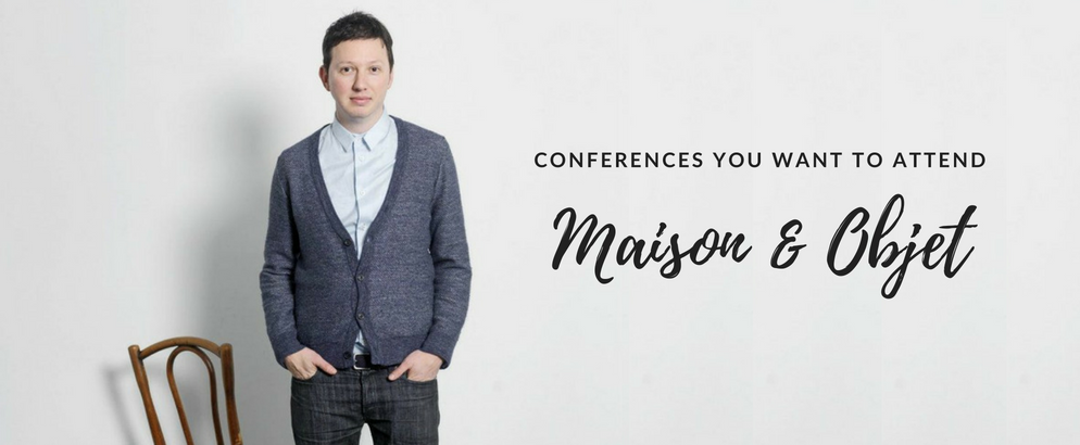 The Conferences You Will Want to Attend at Maison et Objet maison et objet Maison et Objet: The Conferences You Should Put on Your Schedule The Conferences You Will Want to Attend at Maison et Objet feat 994x410
