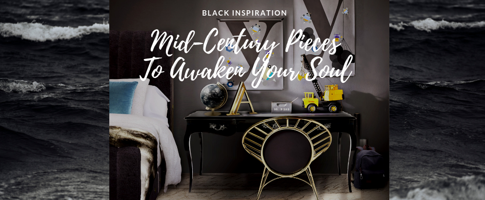Black Inspiration: The Mid-Century Pieces That Will Awaken Your Soul black inspiration Black Inspiration: The Mid-Century Pieces That Will Awaken Your Soul Black Inspiration  The Mid Century Pieces That Will Awaken Your Soul feat 994x410