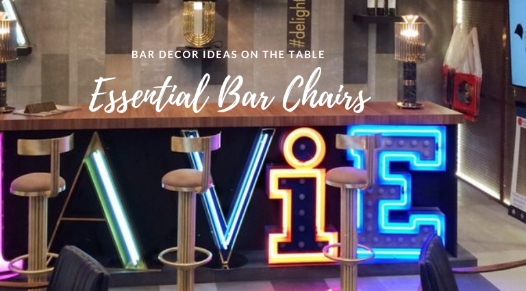 Essential Bar Chairs That Simply Have To Be Part Of Your Decor