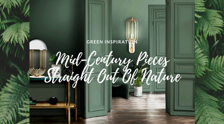 Green Inspiration: Mid-Century Pieces Nature Evoked Into Your Home
