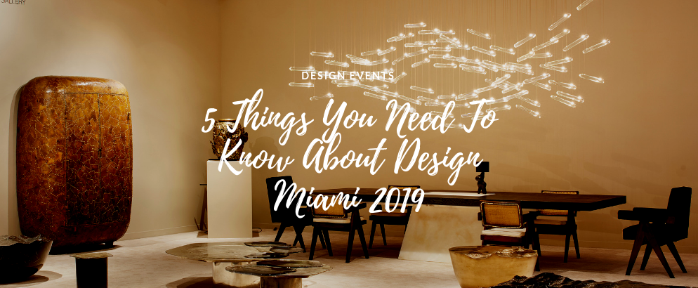 5 Things You Need To Know About Design Miami 2019