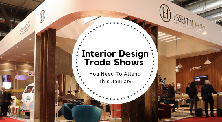 Interior Design Trade Shows 2019 You Need To Attend