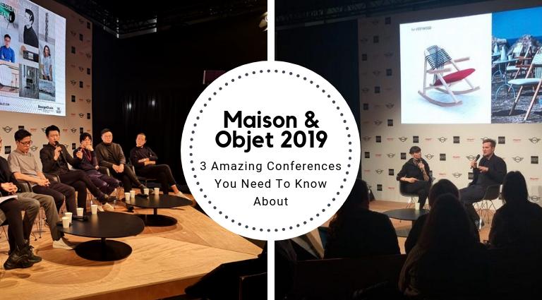 Maison Et Objet 2019: The Highlights Of 3 Amazing Conferences