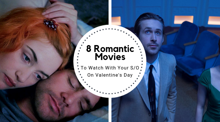 Our Top 8 Romantic Movies To Watch With Your S/O This Valentine's Day