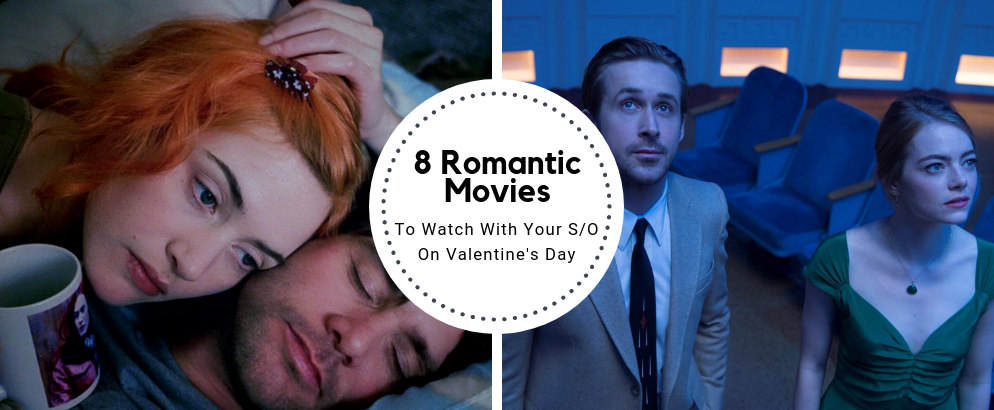 Our Top 8 Romantic Movies To Watch With Your S/O This Valentine's Day romantic movies Our Top 8 Romantic Movies To Watch With Your S/O This Valentine's Day Our Top 8 Romantic Movies To Watch With Your S O This Valentine   s Day feat 994x410