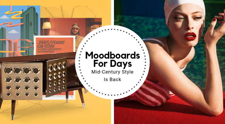 Moodboards For Days: Mid-Century Style Is Back