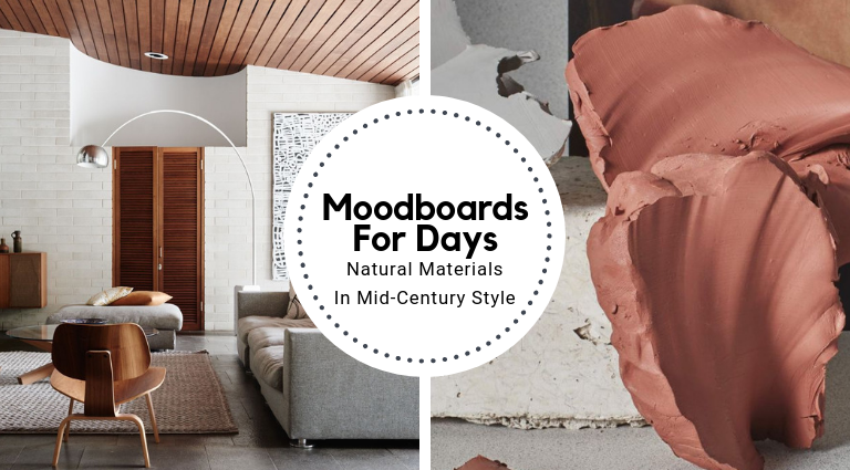 Moodboards For Days_ Natural Materials In Mid-Century Style_feat