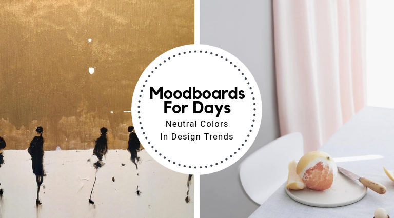 Moodboards For Days_ Neutral Colors In Design Trends_feat