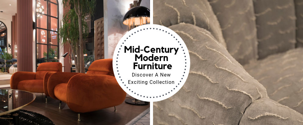 Discover A New Exciting Collection Of Mid-Century Modern Furniture_feat mid-century modern furniture Discover A New Exciting Collection Of Mid-Century Modern Furniture Discover A New Exciting Collection Of Mid Century Modern Furniture feat 994x410