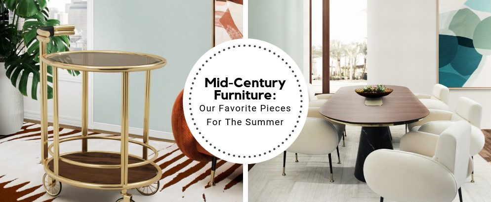 mid-century furniture pieces Our Favorite Mid-Century Furniture Pieces For The Summer Mid Century Furniture