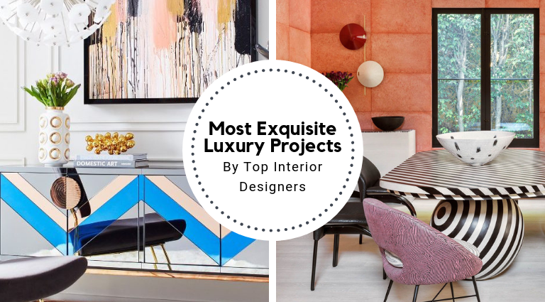 The Most Exquisite Luxury Projects By Top Interior Designers_feat luxury projects The Most Exquisite Luxury Projects By Top Interior Designers The Most Exquisite Luxury Projects By Top Interior Designers feat 768x425