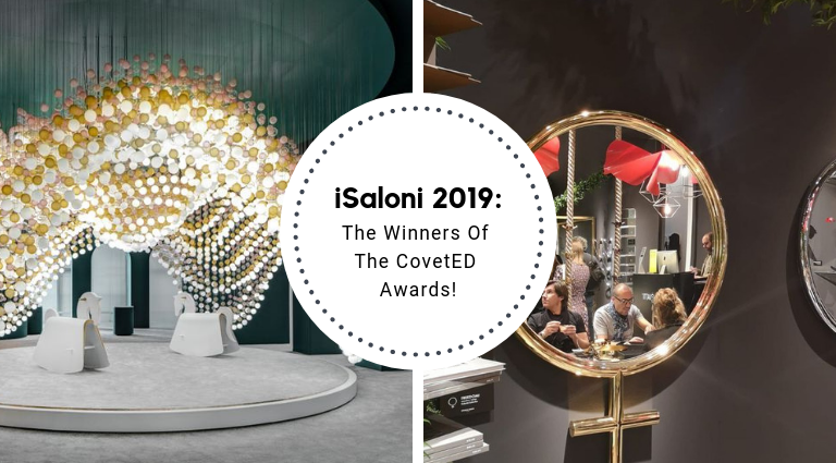 iSaloni 2019_ The Winners Of The CovetED Awards!_feat isaloni 2019 iSaloni 2019: The Winners Of The CovetED Awards! iSaloni 2019  The Winners Of The CovetED Awards feat 768x425