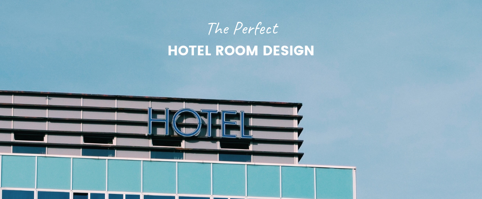 Dream with Us- Imagine the Perfect Hotel Room Design_feat (1) hotel room design Dream with Us: Imagine the Perfect Hotel Room Design Dream with Us Imagine the Perfect Hotel Room Design feat 1 994x410