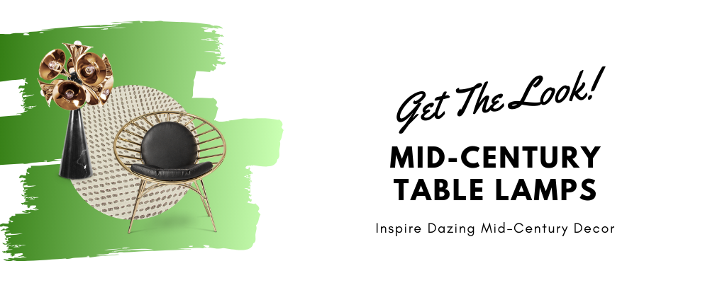Get The Look_ Mid-Century Table Lamps Inspire Dazing Mid-Century Decor_feat mid-century table lamps Get The Look: Mid-Century Table Lamps Inspire Dazing Mid-Century Decor Get The Look  Mid Century Table Lamps Inspire Dazing Mid Century Decor feat 994x410