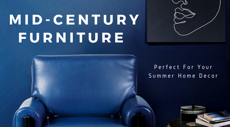 The Best Mid-Century Furniture Pieces For Your Summer Home Decor_feat mid-century furniture The Best Mid-Century Furniture Pieces For Your Summer Home Decor The Best Mid Century Furniture Pieces For Your Summer Home Decor feat 1 768x425