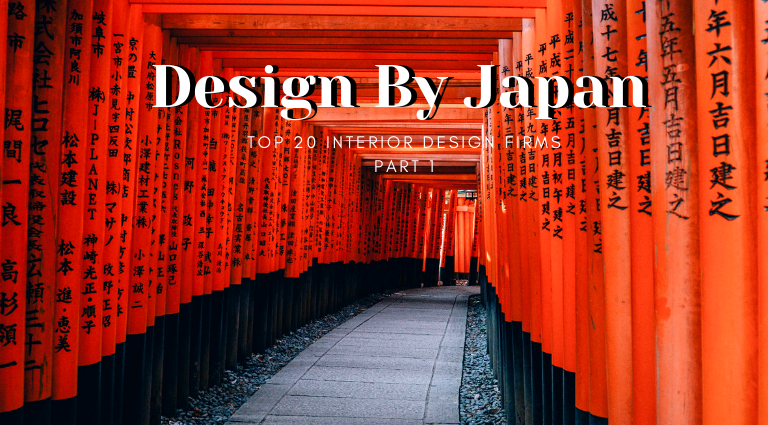 Design By Japan_ 20 Top Interior Design Firms You Should Know - Part 1_feat top interior design firms Design By Japan: 20 Top Interior Design Firms You Should Know – Part 1 Design By Japan  20 Top Interior Design Firms You Should Know Part 1 feat 768x425