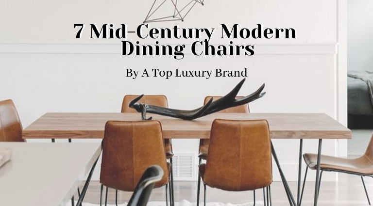 7 Best Mid-Century Modern Dining Chairs By A Top Luxury Brand_feat mid-century modern dining chairs 7 Best Mid-Century Modern Dining Chairs By A Top Luxury Brand 7 Best Mid Century Modern Dining Chairs By A Top Luxury Brand feat 768x425