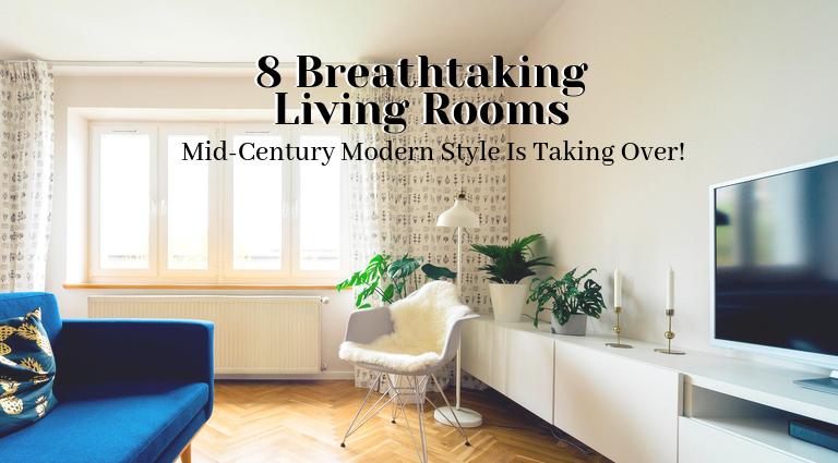 8 Breathtaking Mid-Century Modern Living Rooms_feat mid-century modern living rooms 8 Breathtaking Mid-Century Modern Living Rooms 8 Breathtaking Mid Century Modern Living Rooms feat 1 768x425
