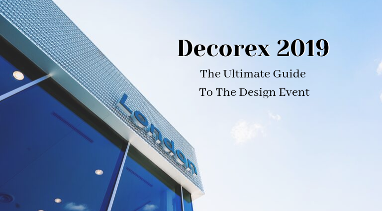 Decorex International, Decorex 2019, interior design event, london interior design event, london design event decorex 2019 Here's Our Ultimate Guide To Decorex 2019 Just For You! Heres Our Ultimate Guide To Decorex 2019 Just For You feat 768x425