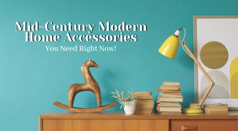 Mid-Century Modern Home Acessories You Need To Get Right Now!_feat mid-century modern home accessories Mid-Century Modern Home Accessories You Need To Get Right Now! Mid Century Modern Home Acessories You Need To Get Right Now feat 768x425
