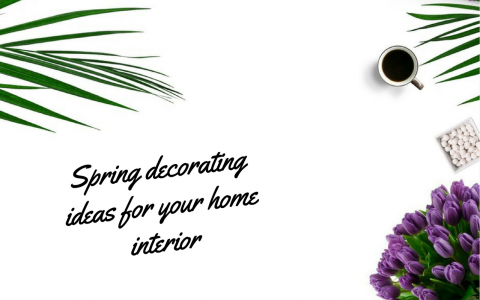 5 Fantastic Spring Decorating Ideas For Your Residence spring decorating ideas 6 Fantastic Spring Decorating Ideas to Reveal The Beauty of Your Home Spring decorating ideas 480x300