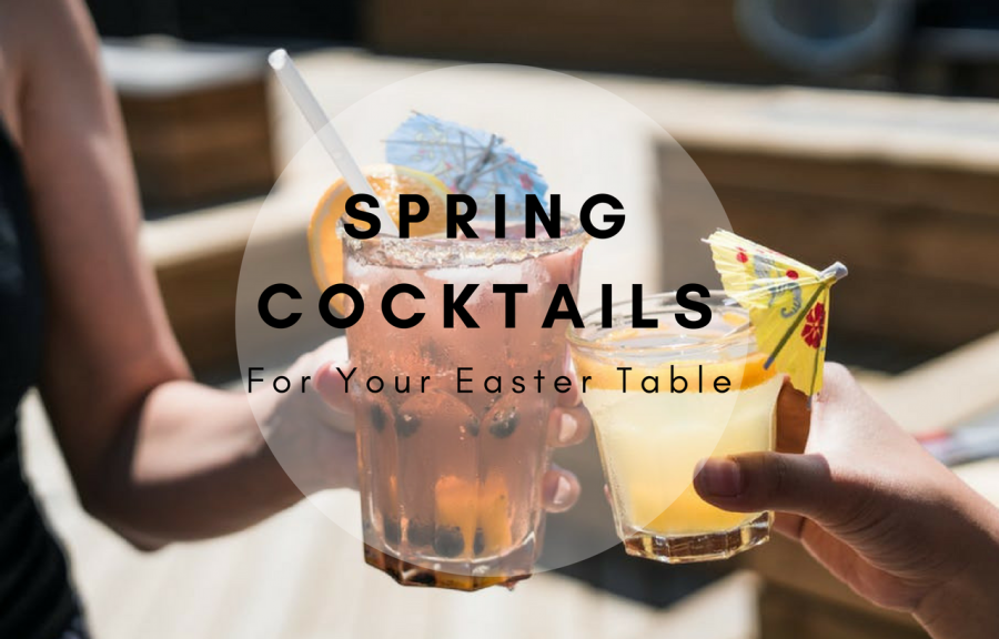 6 Delicious Spring Cocktails that Should be on Your Easter Table