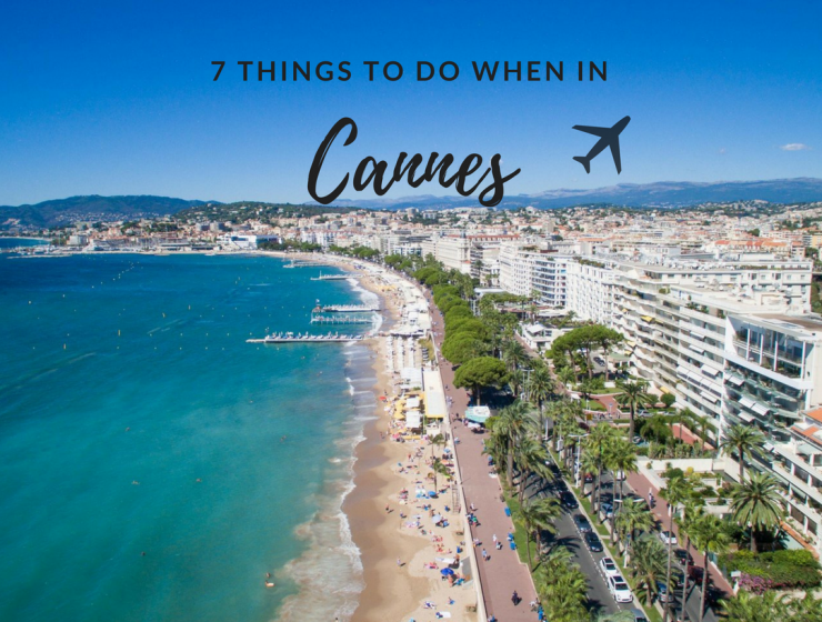 7 Things to Do in Cannes That'll Make You Want to Move There_1 things to do in Cannes 7 Things to Do in Cannes That'll Make You Want to Move There 7 Things to Do in Cannes That   ll Make You Want to Move There feat 740x560