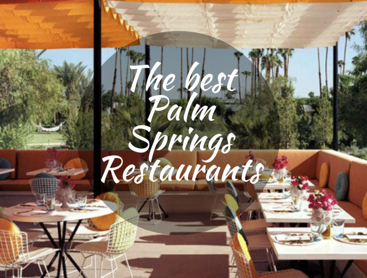 7 Palm Springs Restaurants Where You'll Want to Celebrate Mother's Day