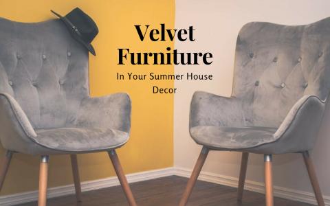 How to Make Velvet Furniture Work in Your Summer Home Decor