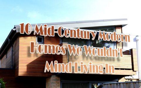 mid-century modern homes, mid-century modern architecture, mid-century design, mid-century home decor, mid-century style mid-century modern homes 10 Mid-Century Modern Homes We Wouldn't Mind Living In capa2 480x300