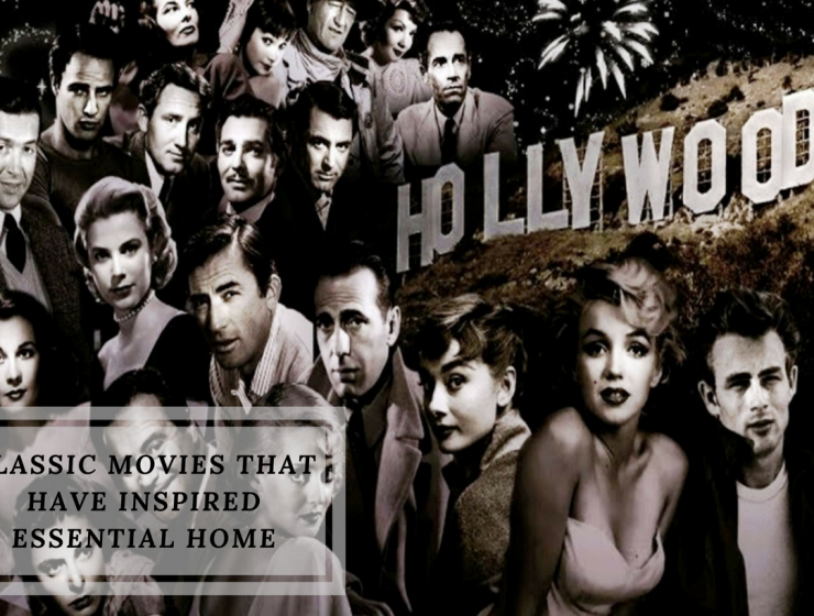 Classic Movies That Have Inspired Essential Home Over the Years