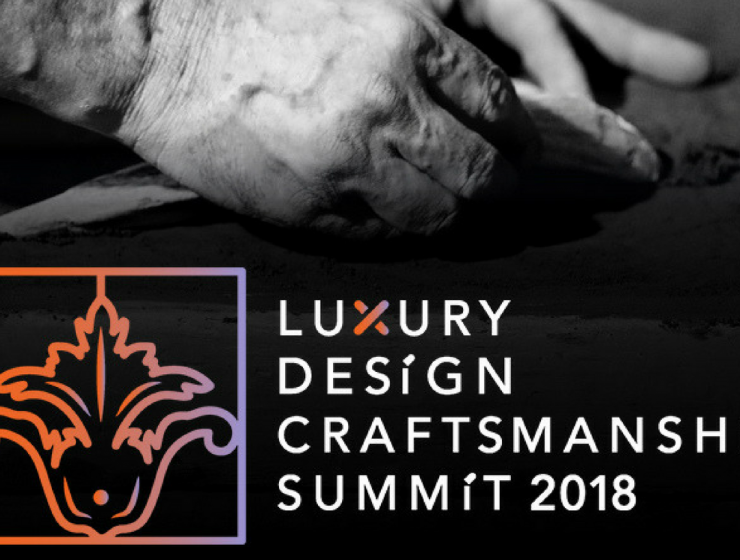 Thinkers and Makers in the Luxury design & craftsmanship summit 2018 luxury design & craftsmanship summit 2018 Thinkers and Makers in the Luxury design & craftsmanship summit 2018 Inspirations cover 1 740x560