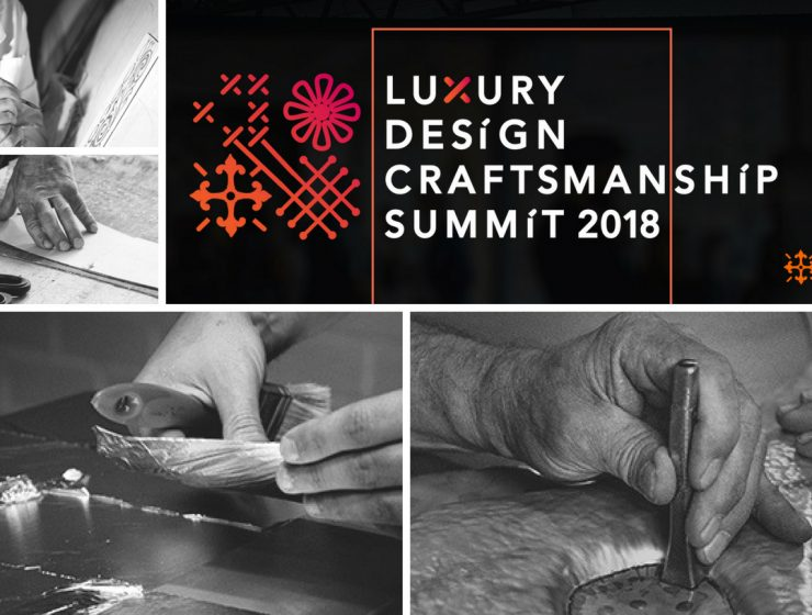 Luxury Design & Craftsmanship Summit 2018 luxury design & craftsmanship summit 2018 Why You Can't Miss Luxury Design & Craftsmanship Summit 2018! Luxury Design Craftsmanship Summit 740x560